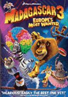 Cover image for Madagascar 3 [DVD] : Europe's most wanted / [DreamWorks Animation].
