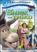 Cover image for Shrek the Third [DVD] / DreamWorks Animation presents a PDI/Dreamworks production ; screenplay by Jeffrey Price ... [et al.] ; produced by Aron Warner ; directed by Chris Miller, Raman Hui.