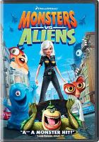 Cover image for Monsters vs aliens [DVD] / DreamWorks Animation presents ; produced by Lisa Stewart ; story by Rob Letterman & Conrad Vernon ; screenplay by Maya Forbes ... [et al.]  ; directed by Rob Letterman, Conrad Vernon.