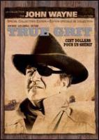 Cover image for True grit [DVD] = Cent dollars pour un shérif / Paramount Pictures presents a Hal Wallis production ; directed by Henry Hathaway ; screenplay by Marguerite Roberts.