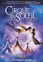 Cover image for Cirque du soleil [DVD] : worlds away / producer, James Cameron ; writer/director, Andrew Adamson.