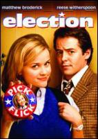 Cover image for Election [DVD] / Paramount Pictures presents an MTV Films production in association with Bona Fide Productions ; produced by Albert Berger, Ron Yerxa, David Gale, Keith Samples ; screenplay by Alexander Payne & Jim Taylor ; directed by Alexander Payne.
