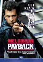 Cover image for Payback [DVD] : straight up: the director's cut / Paramount Pictures presents an Icon Production ; produced by Bruce Davey ; screenplay by Brian Helgeland ; directed by Brian Helgeland.