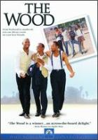 Cover image for The wood [DVD] / Paramount Pictures presents an MTV Films production in association with Bona Fide Productions ; producers, Albert Berger, Ron Yerxa, David Gale ; story by Rick Famuyiwa and Todd Boyd ; screenplay by Rick Famuyiwa ; directed by Rick Famuyiwa.