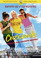 Cover image for Crossroads [DVD] / Paramount Pictures and Zomba Films present in association with MTV Films, a film by Tamra Davis ; producer, Ann Carli ; writer, Shonda Rhimes ; director, Tamra Davis.
