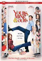 Cover image for Yours, mine & ours [DVD] / Paramount Pictures and Metro-Goldwyn-Mayer Pictures and Nickelodeon Movies and Columbia Pictures present a Robert Simonds production, a Raja Gosnell film ; produced by Robert Simonds, Michael Nathanson ; screenplay by Ron Burch & David Kidd ; directed by Raja Gosnell.