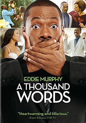 Cover image for A thousand words [DVD] / Dreamworks Pictures presents a Work After Midnight Films/Saturn Films production ; a Brian Robbins film ; produced by Alain Chabat [and others] ; written by Steve Koren ; directed by Brian Robbins.