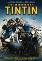 Cover image for The adventures of Tintin [DVD] = Les aventures de Tintin / Paramount Pictures and Columbia Pictures present in association with Hemisphere Media Capital an Amblin Entertainment, Wingnut Films, Kennedy/Marshall production ; produced by Steven Spielberg, Peter Jackson, Kathleen Kennedy ; screenplay by Steven Moffat and Edgar Wright & Joe Cornish ; directed by Steven Spielberg.