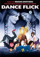 Cover image for Dance flick [DVD] / Paramount Pictures presents in association with MTV Films, a Wayans Brothers production ; produced by Keenen Ivory Wayans, Shawn Wayans, Marlon Wayans and Rick Alvarez ; written by Keenen Ivory Wayans & Shawn Wayans & Marlon Wayans & Craig Wayans & Damien Dante Wayans ; directed by Damien Dante Wayans.