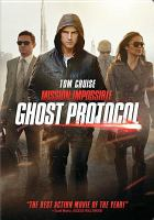 Cover image for Mission: impossible. Ghost protocol [DVD] / Paramount Pictures and Skydance Productions present a Tom Cruise/Bad Robot production, a Brad Bird film ; produced by Tom Cruise, J.J. Abrams, Bryan Burk ; written by Josh Appelbaum & André Nemec ; directed by Brad Bird.
