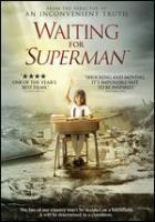 "Cover image for Waiting for ""Superman"" [DVD] / Paramount Vantage and Participant Media present ; in association with Walden Media ; an Electric Kinney production ; written by Davis Guggenheim & Billy Kimball ; produced by Lesley Chilcott ; directed by Davis Guggenheim."