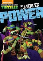 Cover image for Teenage Mutant Ninja Turtles. Pulverizer power [DVD]