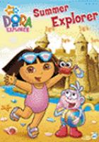 Cover image for Dora the Explorer. Summer explorer [DVD] / Nick Jr. Productions ; produced by Cathy Galeota, Valerie Walsh ; written by Leslie Valdes, Christine Ricci, Eric Weiner.