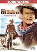 Cover image for Hondo [DVD] / Warner Bros. Pictures presents a Wayne-Fellows production ; Batjac Productions ; screenplay by James Edward Grant ; produced by Robert Fellows, Wayne Fellows ; directed by John Farrow.
