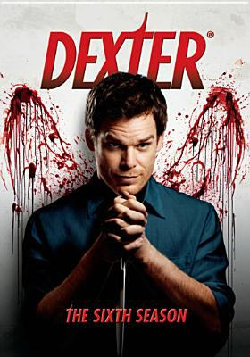 Cover image for Dexter. The sixth season [DVD] / Showtime presents ; producers, Drew Z. Greenberg, Robert Lloyd Lewis.