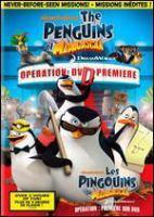 Cover image for The penguins of Madagascar. Operation : DVD premiere [DVD] = Les pingouins de Madagascar. Opération première sur DVD.