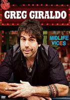 Cover image for Greg Giraldo [DVD] : midlife vices / Comedy Central ; Comedy Partners ; Paramount ; Daisy Lu productions.