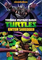 Cover image for Teenage Mutant Ninja Turtles. Enter Shredder [DVD] / Nickelodeon Network