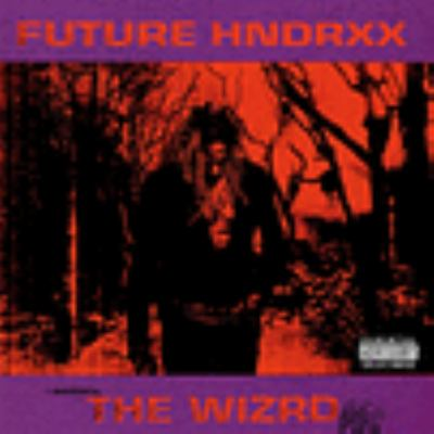 Cover image for Future Hndrxx presents the wizrd [compact disc] / Future.