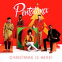 Cover image for Christmas is here! / Pentatonix.