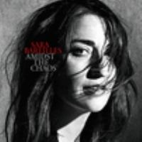 Cover image for Amidst the chaos [compact disc] / Sara Bareilles.