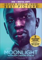 Cover image for Moonlight [DVD] / an A24 and Plan B Entertainment presentation ; a Plan B Entertainment/Pastel production ; produced by Adele Romanski ; produced by Dede Gardner, Jeremy Kleiner ; story by Tarell Alvin McCraney ; screenplay by Barry Jenkins; directed by Barry Jenkins.