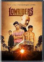 Cover image for Lowriders [DVD] / OTL Releasing/Imagine Entertainment present ; in association with Telemundo Films ; a Blumhouse/Brian Grazer production ; directed by Ricardo de Montreuil ; written by Elgin James and Cheo Hodari Coker ; produced by Brian Grazer, Jason Blum.