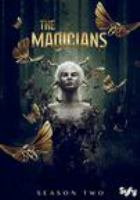 Cover image for The magicians. Season two [DVD] / produced by Mitch Engel ; created for television by Sera Gamble & John McNamara.