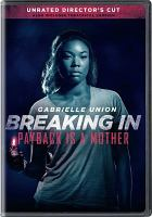 Cover image for Breaking in [DVD] / Universal Pictures presents a Will Packer Productions production ; a Practical Pictures production ; produced by Gabrielle Union, James Lopez, Sheila Hanahan Taylor, Craig Perry, Will Packer ; story by Jaime Primak Sullivan ; screenplay by Ryan Engle ; directed by James McTeigue.
