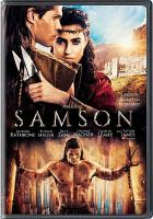Cover image for Samson [DVD] / Pure Flix Entertainment presents ; in association with Boomtown Films ; produced by David A.R. White, Michael Scott, Elizabeth Travis, Alysoun Wolfe and Vlokkie Gordon, Bruce MacDonald, Craig Jones, Brittany Yost ; written by Zachary Warren Smith and Jason Baumgardner and Galen Gilbert and Timothy Ratajczak ; co-directed by Gabriel Sabloff ; directed by Bruce MacDonald.