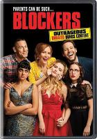 Cover image for Blockers [DVD] / a Universal Pictures presentation ; in association with Good Universe ; a Point Grey/Hurwitz & Schlossberg/DMG Entertainment production ; produced by Evan Goldberg, Seth Rogen, James Weaver, Jon Hurwitz, Hayden Schlossberg, Chris Fenton ; written by Brian Kehoe & Jim Kehoe ; directed by Kay Cannon.