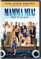 Cover image for Mamma mia!. Here we go again [DVD] / Universal Pictures presents ; in association with Legendary Pictures/Perfect World Pictures ; a Playtone/Littlestar production ; produced by Judy Craymer, Gary Goetzman ; story by Richard Curtis and Ol Parker and Catherine Johnson ; written and directed by Ol Parker.