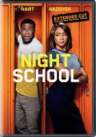 Cover image for Night school [DVD] / Universal Pictures presents ; in association with Perfect World Pictures ; a Will Packer Productions/Hartbeat production ; produced by Kevin Hart, Will Packer ; written by Kevin Hart & Harry Ratchford & Joey Wells & Matthew Kellard and Nicholas Stoller and John Hamburg ; directed by Malcolm D. Lee.