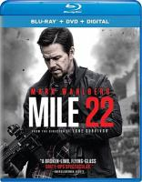 Cover image for Mile 22 [blu-ray] / STX Films and Huayi Brothers Pictures present in assocation with The Hideaway Entertainment ; a Closest to the Hole Production, Leverage Entertainment Production, Film 44 production ; produced by Peter Berg, Mark Wahlberg, Stephen Levinson ; screenplay by Lea Carpenter ; directed by Peter Berg.