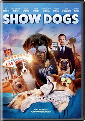 Cover image for Show dogs [DVD] / Global Road Entertainment and Riverstone Pictures present ; in association with Wales Screen and LipSync, Kintop Pictures, Alive Entertainment ; directed by Raja Gosnell ; written by Max Botkin and Marc Hyman ; produced by Deepak Nayar, Philip von Alvensleben ; a Deepak Nayar production ; a film by Raja Gosnell.
