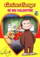 Cover image for Curious George. Be my Valentine [DVD]
