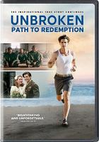 Cover image for Unbroken [DVD] : path to redemption / Universal 1440 Entertainment in association with The WTA Group and Pure Flix present ; produced by Matthew Baer, Mike Elliott ; screenplay by Richard Friedenberg and Ken Hixon ; directed by Harold Cronk.