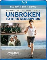 Cover image for Unbroken [blu-ray] : path to redemption / Univeral 1440 Entertainment in association with The WTA Group and Pure Flix present ; produced by Matthew Baer, Mike Elliott ; screenplay by Richard Friedenberg and Ken Hixon ; directed by Harold Cronk.
