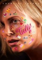 Cover image for Tully [DVD] / Focus Features presents ; a Bron Studios/Right of Way/Denver and Delilah/West Egg production ; in association with Creative Wealth Media ; produced by Mason Novick, Diablo Cody, Charlize Theron, Beth Kono, A.J. Dix, Helen Estabrook, Jason Reitman, Aaron Gilbert ; written by Diablo Cody ; directed by Jason Reitman.