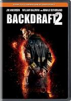 Cover image for Backdraft 2 [DVD] / Universal 1440 Entertainment and Imagine Entertainment present ; produced by Raffaella de Laurentiis ; written by Gregory Widen ; directed by Gonzalo López-Gallego.