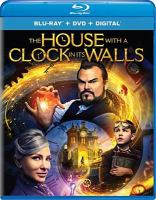 Cover image for The house with a clock in its walls [blu-ray] / Amblin Entertainment and Reliance Entertainment present ; a Mythology Entertainment production ; produced by Bradley J. Fischer, James Vanderbilt, Eric Kripke ; screenplay by Eric Kripke ; directed by Eli Roth.
