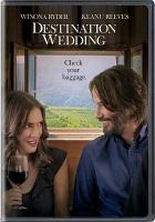 Cover image for Destination wedding [DVD] / Regatta, The Fyzz Facility, in association with Endeavor Content, Elevated Films, Sunshine Pictures and Two Camels Films present ; produced by Gail Lyon, Elizabeth Dell ; producer, Robert Jones ; written and directed by Victor Levin.
