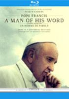 Cover image for Pope Francis [blu-ray] : a man of his word / directed by Wim Wenders ; [written and produced by Wim Wenders and David Rosier].