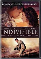 Cover image for Indivisible [DVD] / Pure Flix with Provident Films and The WTA Group in association with Reserve Entertainment and Graceworks Pictures and Calvary Pictures present ; produced by Darren Moorman, Justin Tolley ; written by David G. Evans, Cheryl McKay Price, Peter White ; directed by David G. Evans.
