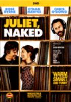 Cover image for Juliet naked [DVD] / director, Jesse Peretz.