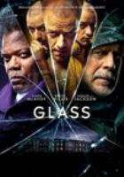 Cover image for Glass [DVD] / Universal Pictures presents ; a Blinding Edge Pictures/Blumhouse production ; produced by Marc Bienstock, Ashwin Rajan, M. Night Shyamalan, Jason Blum ; written and directed by M. Night Shyamalan.