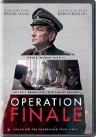 Cover image for Operation finale [DVD] / Metro Goldwyn Mayer Pictures presents ; an Automatik production ; produced by Brian Kavanaugh-Jones, Fred Berger, Oscar Isaac, Jason Spire ; written by Matthew Orton ; directed by Chris Weitz.