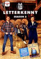 Cover image for LetterKenny. Season 5 [DVD] / DHX Media presents a New Metric Media production in partnership with DHX Media, Play Fun Games Pictures and Four Peaks Media Group ; written by Jared Keeso & Jacob Tierney, Trevor Risk, Jonathan Torrens ; directed by Jacob Tierney.