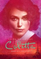 Cover image for Colette [DVD] / produced by Elizabeth Karlsen [and five others] ; screenplay by Richard Glatzer & Wash Westmoreland & Rebecca Lenkiewicz ; directed by Wash Westmoreland.