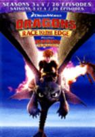 Cover image for Dragons. Race to the edge. Seasons three & four [DVD]